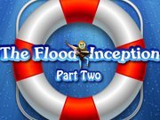 Click to Play The Flood: Inception Part Two